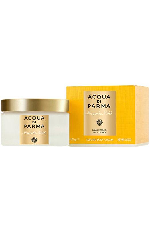 Парфюмированный крем Magnolia Nobile Acqua di Parma 47020