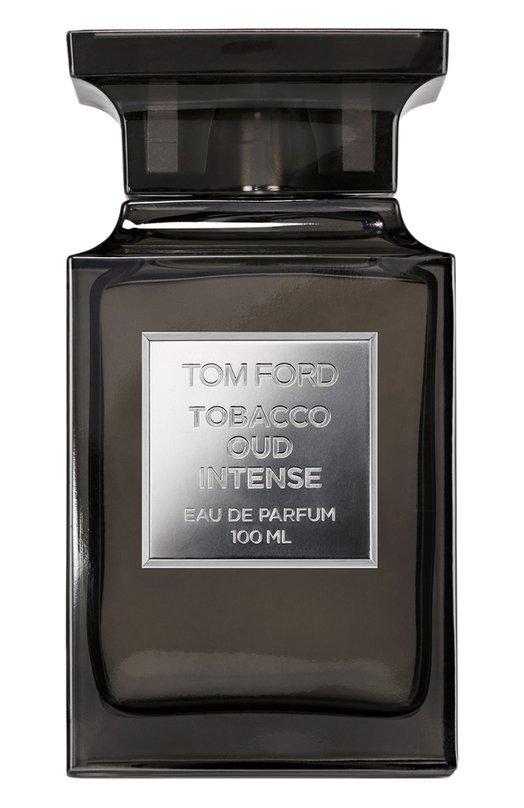 Купить Парфюмерная вода Tobacco Oud Intense Tom Ford, T5EN-01, Франция, Бесцветный